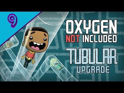 Oxygen Not Included - Tubular Upgrade - part 9 Gameplay Walkthrough