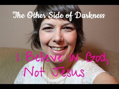 I Believe In God, Not Jesus