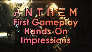 Datto Does Anthem: First Gameplay Hands-On Impressions