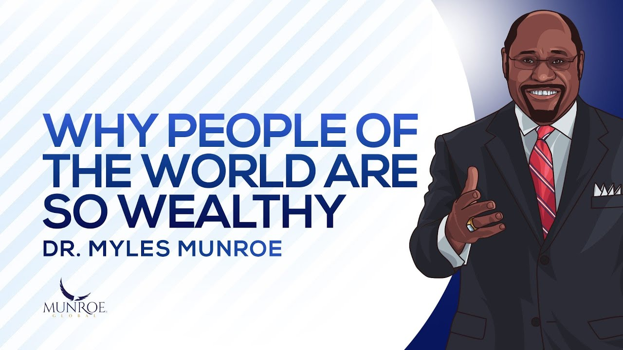 Download Why People of The World Are So Wealthy   Dr. Myles Munroe