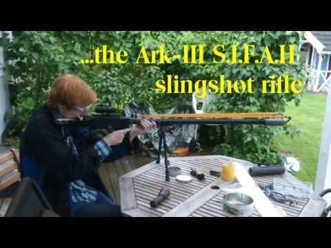 Slingshot rifle: The Ark-III S.I.F.A.H