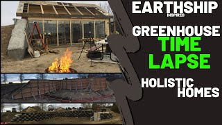 Earthship Inspired Greenhouse Build - Construction Time-lapse - Holistic Homes - Design,Build,Evolve