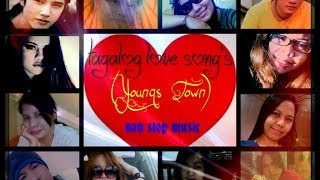 Tagalog Love song's(Youngs Town) non stop music