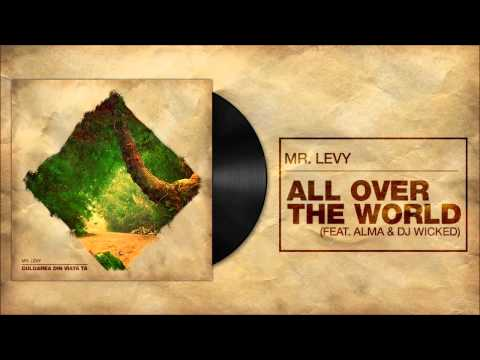 Mr.Levy - All Over The World (feat Alma & DJ Wicked )