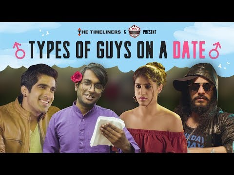 Types Of Guys On A Date | The Timeliners