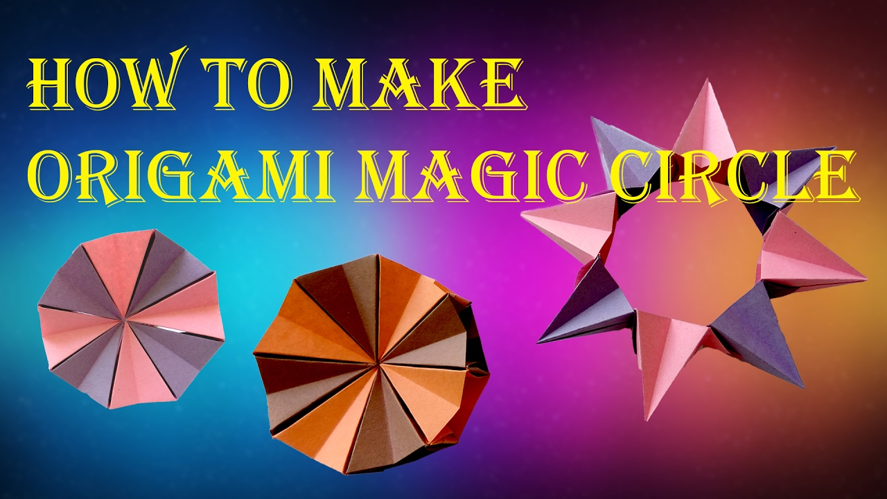 how to make origami magic circle youtube