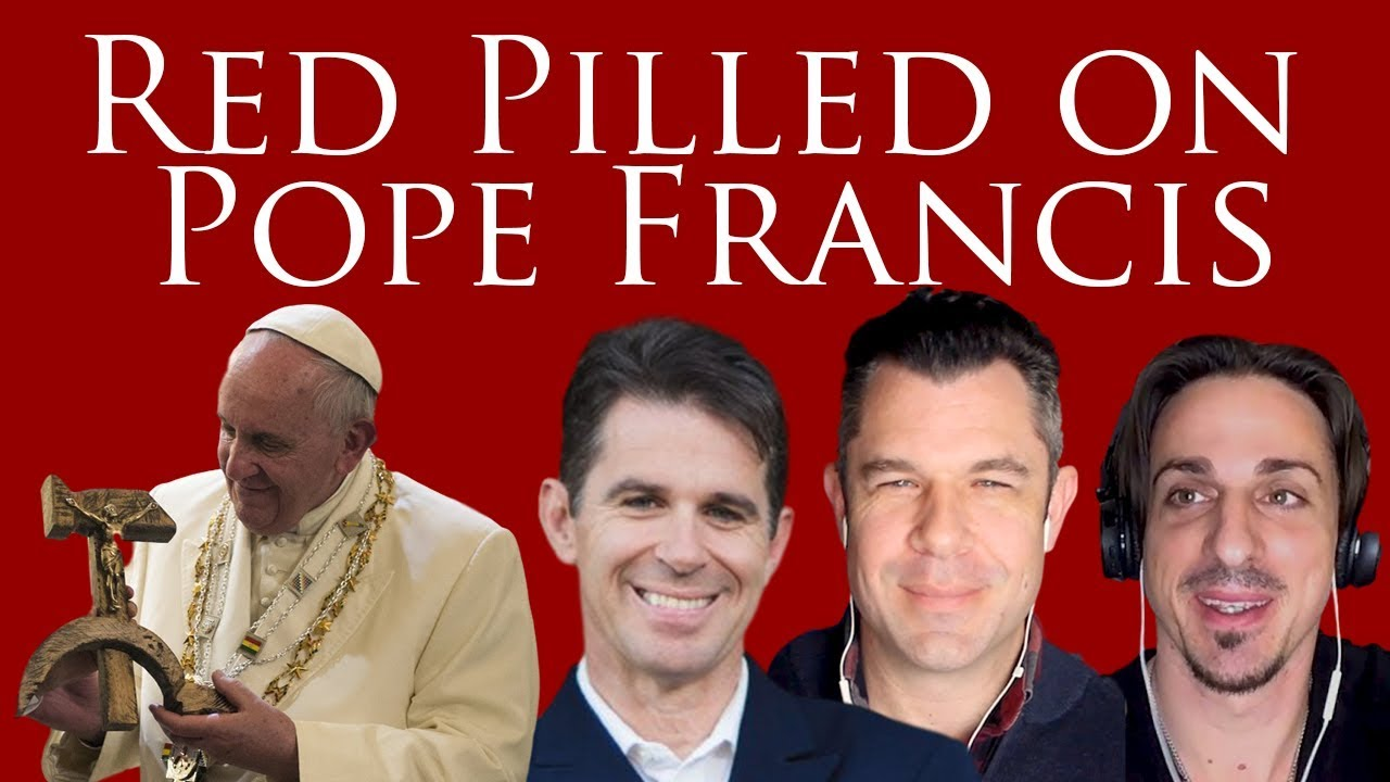 Red Pilled on Pope Francis with Patrick Coffin Dr  Taylor Marshall