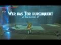 TLoZ: BotW - Schrein Guide - Playthrough: Wer Das Tor Durchquert - Ruyo Tau Schrein
