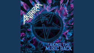 Provided to YouTube by Believe SAS Taking the Music Back · Anthrax ...