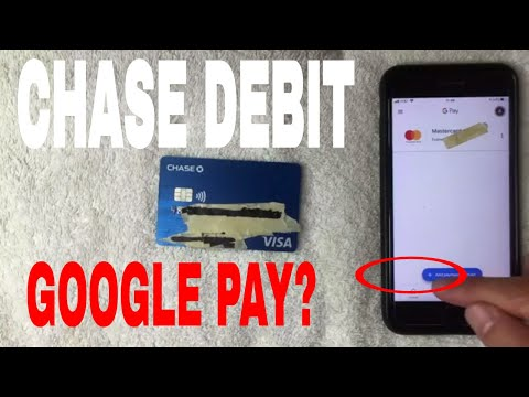 ✅  Can You Add Chase Debit Card To Google Pay 🔴