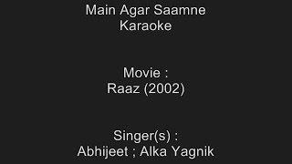 Main Agar Saamne - Karaoke - Raaz (2002) - Abhijeet Bhattacharya ; Alka Yagnik