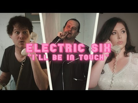 "Electric Six - ""I'll Be in Touch"""