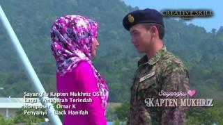 OST Sayangku Kapten Mukhriz Anugerah Terindah Black Hanifah