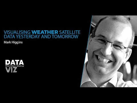 Mark Higgins: Visualizing Weather Satellite Data #DataVizRM