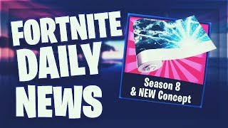 Fortnite Daily News *SEASON 8* WHAT DOES NOW?! & NEW CONCEPTS (10 February 2019)