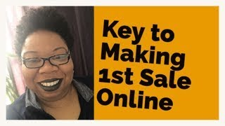 Key to Making 1st Sale Online