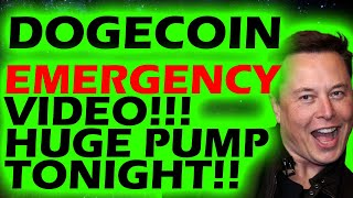 🚀DOGECOIN EMERGENCY VIDEO! HUGE PUMP TONIGHT! DONT MISS OUT! DOGECOIN PRICE PREDICTION TECHNICAL