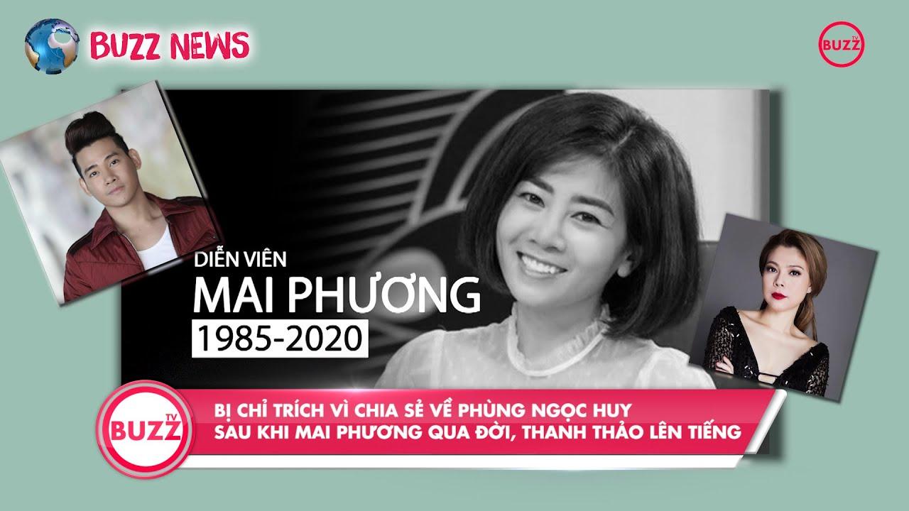 Bị chỉ trích vì chia sẻ về Phùng Ngọc Huy khi Mai Phương qua đời, Thanh Thảo lên tiếng l Buzz News