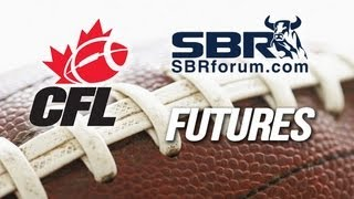 2013 Grey Cup Odds - Canadian Football Season Preview and Futures Betting - CFL Picks