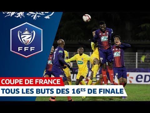 Tous les buts des 16es de finale, Coupe de France I FFF 2018-2019