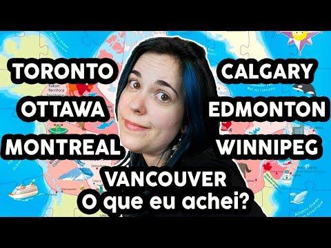 O QUE ACHEI DAS CIDADES DO CANADÁ QUE VISITEI - Vancouver, Toronto, Montreal, Calgary, Winnipeg...