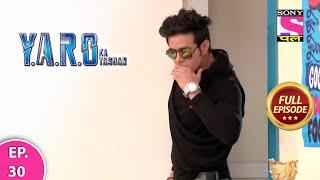 Download Y.A.R.O Ka Tashan | Full Episode | Episode 30 |  4th March, 2021