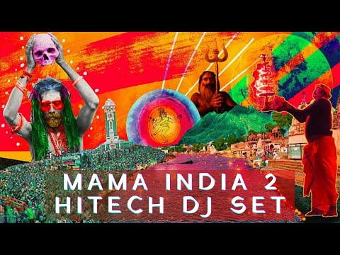 MAMA INDIA 2 HITECH DJ SET by ॐAUMSYCॐ