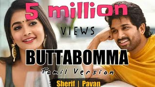 Butta Bomma Full Song | Tamil Version by Sherif | AlaVaikunthapurramuloo| Allu Arjun | Pooja Hegde
