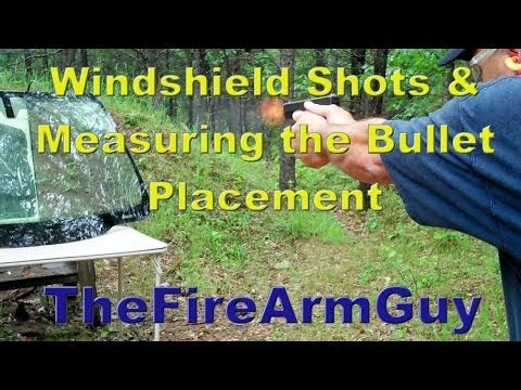 Shooting a Windshield with 9mm .40s&w &.45acp - TheFireArmGuy