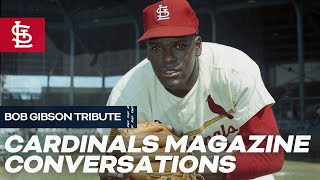 Cardinals Magazine Conversations - Bob Gibson Tribute | St. Louis Cardinals