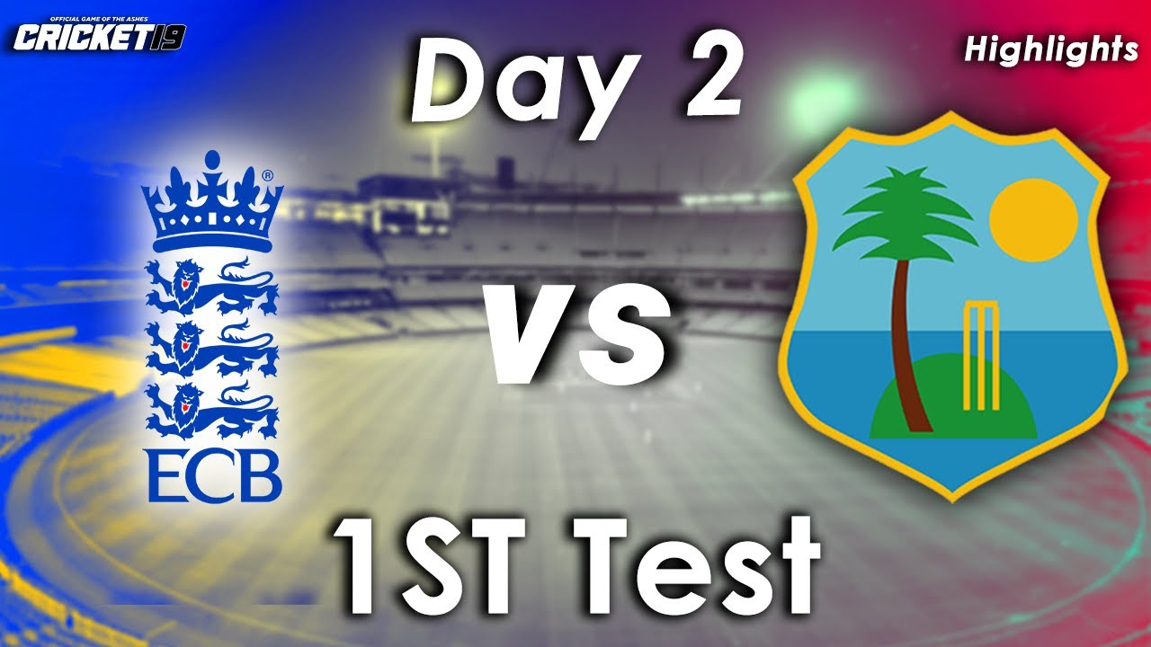 England vs West indies 1st Test Day 2 Highlights | 2020 | Eng vs WI | Cricket 19 Game play |