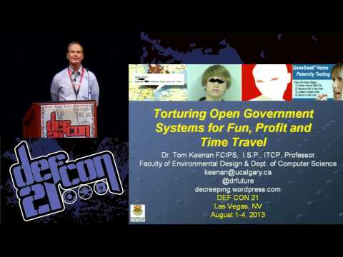 DEF CON 21 - Dr Tom Keenan - Torturing Open Government Systems for Fun