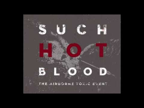 Such Hot Blood-The Airborne Toxic Event (full european edition)