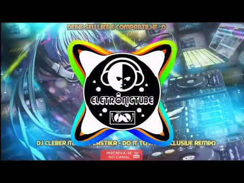 Dj Cleber Mix Ft Plastika - Do It To Me (Exclusive Remix 2017) Extended
