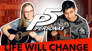 """Life Will Change"" from PERSONA 5 (Acoustic Guitar Cover)"