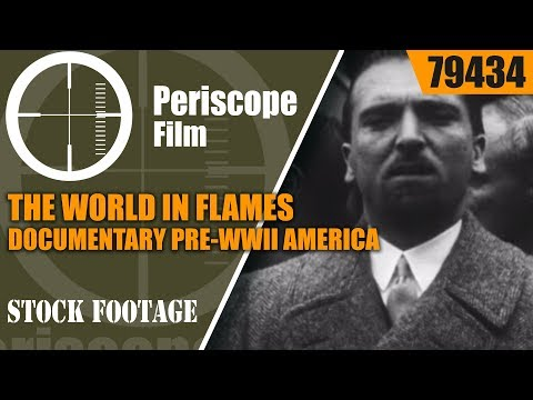 THE WORLD IN FLAMES  1940 DOCUMENTARY  PRE-WWII AMERICA  79434
