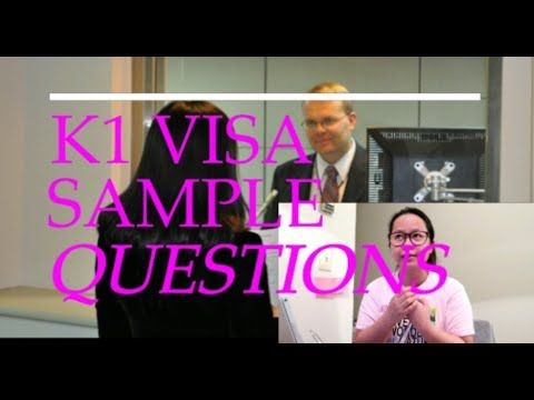K1 VISA SAMPLE QUESTIONS FOR THE INTERVIEW