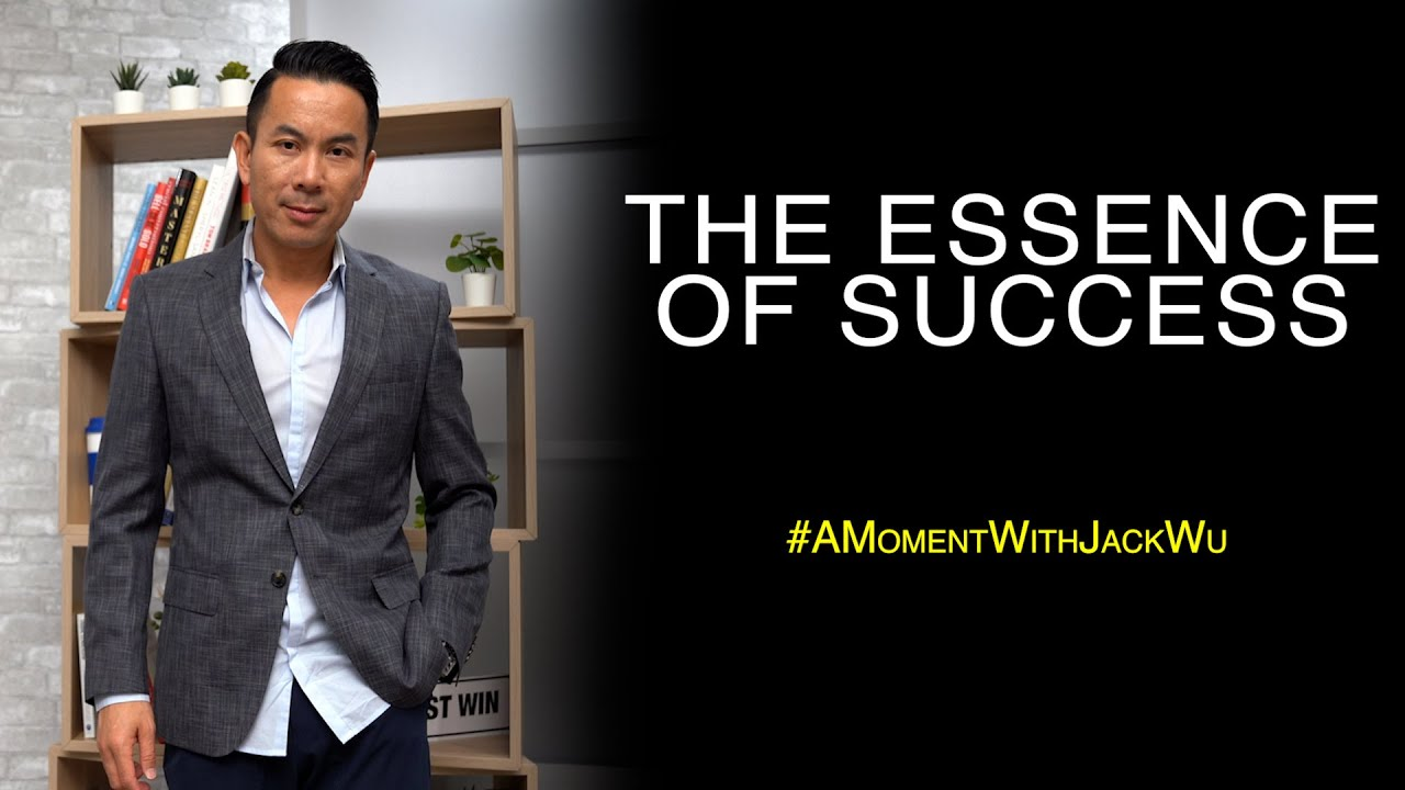 The Essence Of Success | A Moment With Jack Wu