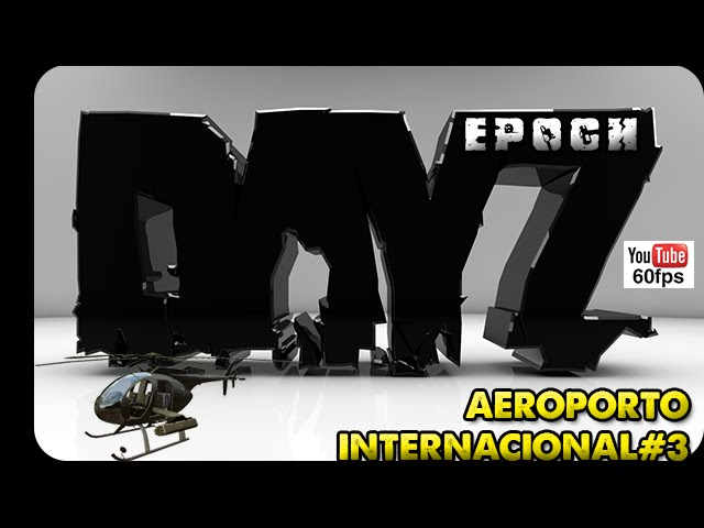 Dayz Epoch / Overwatch Gameplay - Aeroporto Internacional
