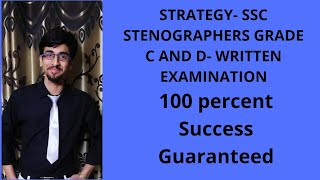Strategy for SSC Stenographers Grade C and D Written Exam.
