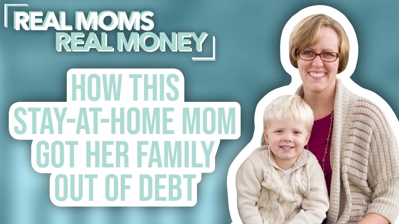How This Stay at Home Mom Got Her Family Out of Debt | Real Moms Real Money | Parents