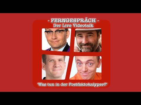 """FERNGESPRÄCH - der Live Videotalk - Thema: """"Was tun in der Postfaktokalypse"""""""