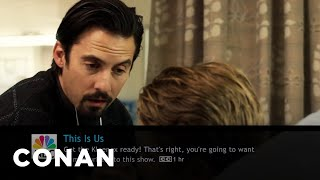 "What Conan's Watching: ""This Is Us"" Edition  - CONAN on TBS"