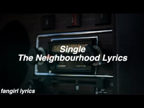Single || The Neighbourhood Lyrics