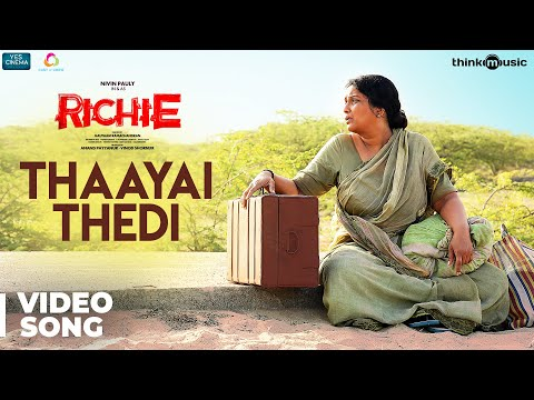 Richie | Thaayai Thedi Video Song | Nivin...