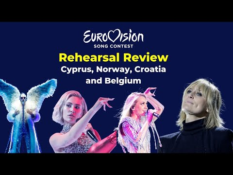 Eurovision 2021 | Rehearsals Day 2 Review | Cyprus, Norway, Croatia and Belgium