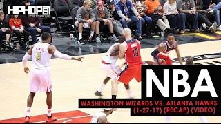 Download NBA: Washington Wizards vs. Atlanta Hawks (1-27-17 Recap ) MP3 song and Music Video
