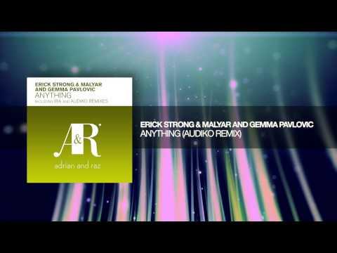 Erick Strong & MalYar and Gemma Pavlovic - Anything (Audiko Remix)