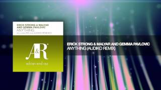 Erick Strong & MalYar and Gemma Pavlovic - Anything (Audiko Remix)