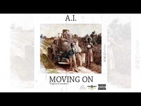 A.I. - Moving On (Prod. by Willis Beatz)